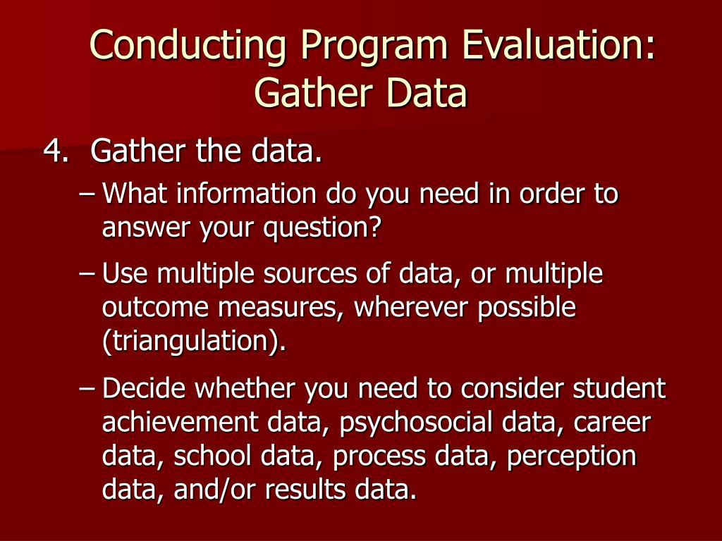 Conducting Program Evaluation: Gather Data