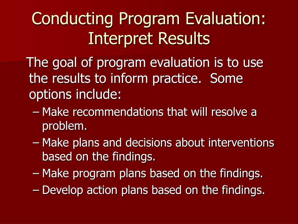 Conducting Program Evaluation: Interpret Results