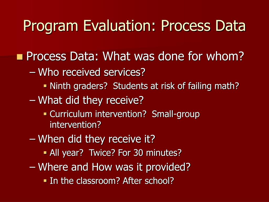 Program Evaluation: Process Data