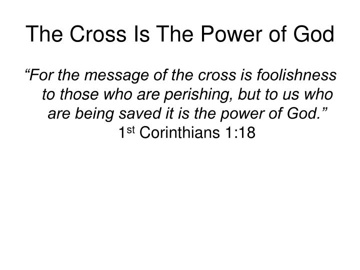The Cross Is The Power of God