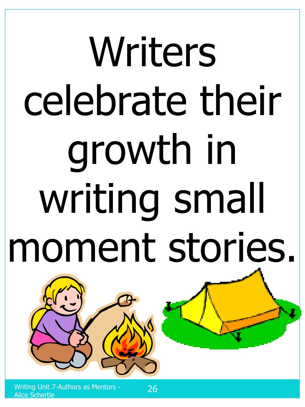 Writers celebrate their growth in writing small moment stories.