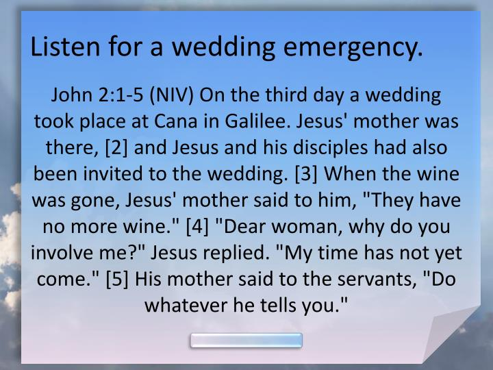 Listen for a wedding emergency