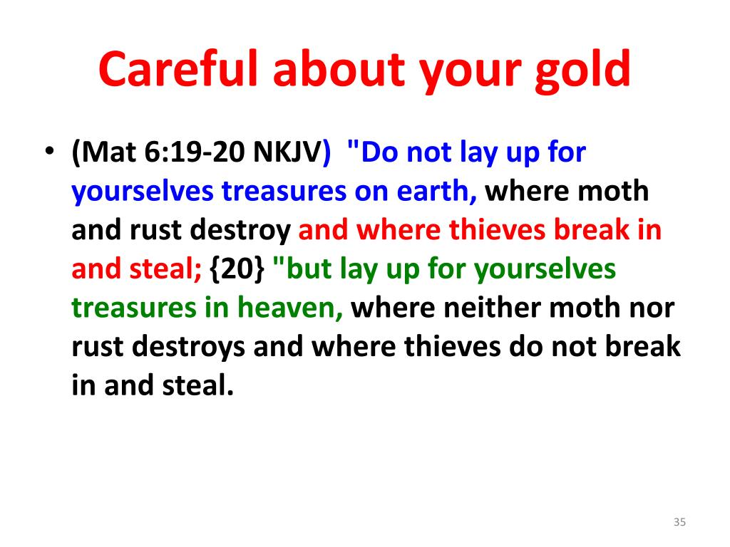 Careful about your gold