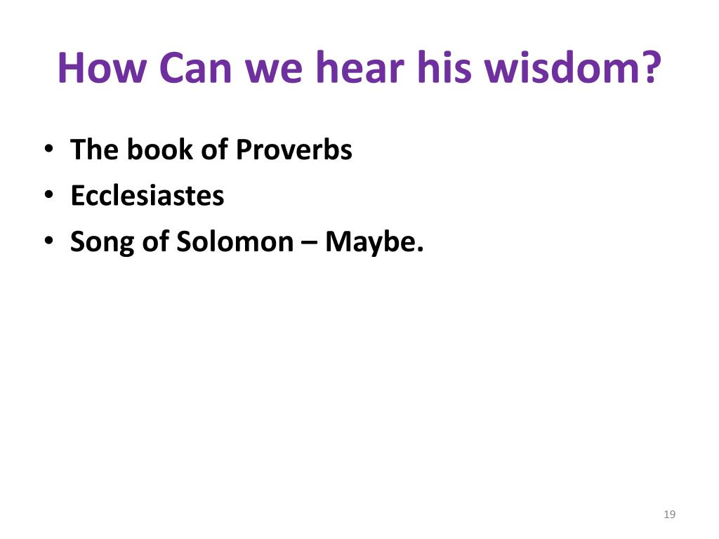 How Can we hear his wisdom?