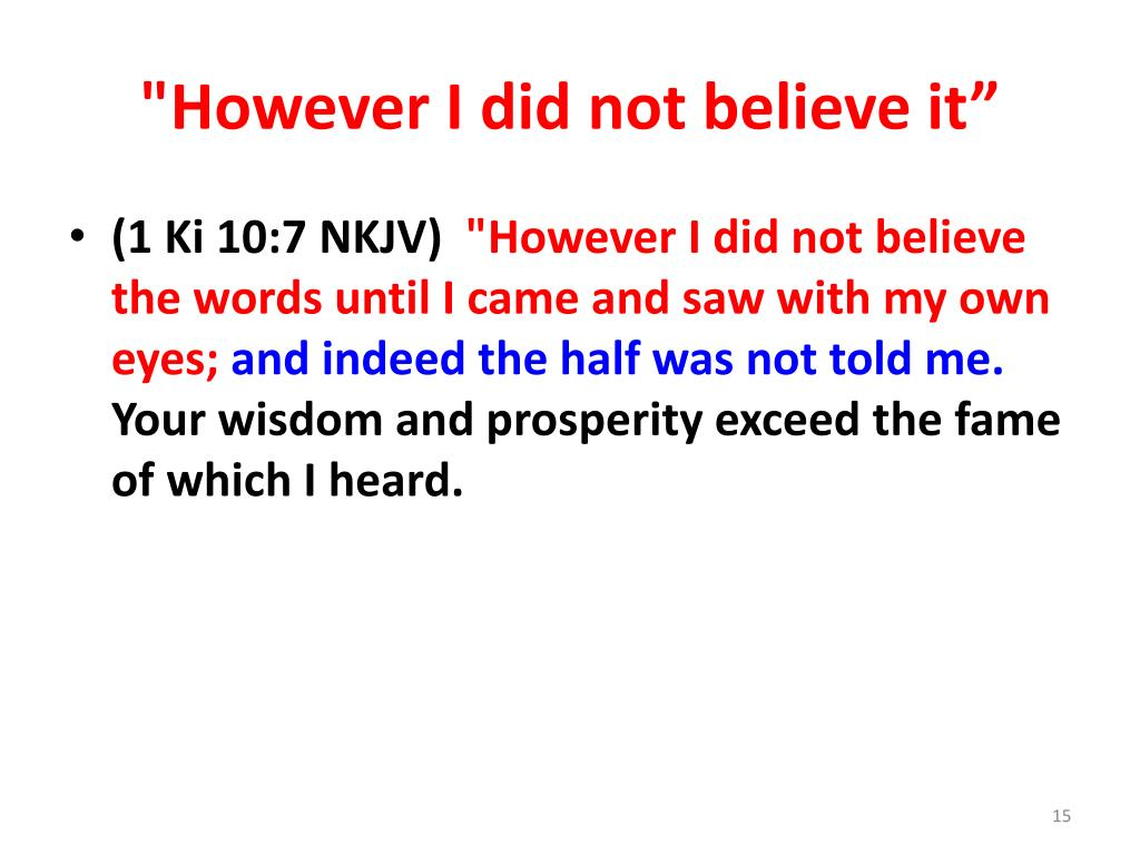 """""""However I did not believe it"""""""