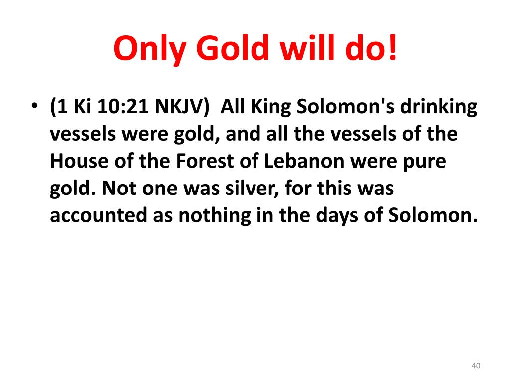 Only Gold will do!
