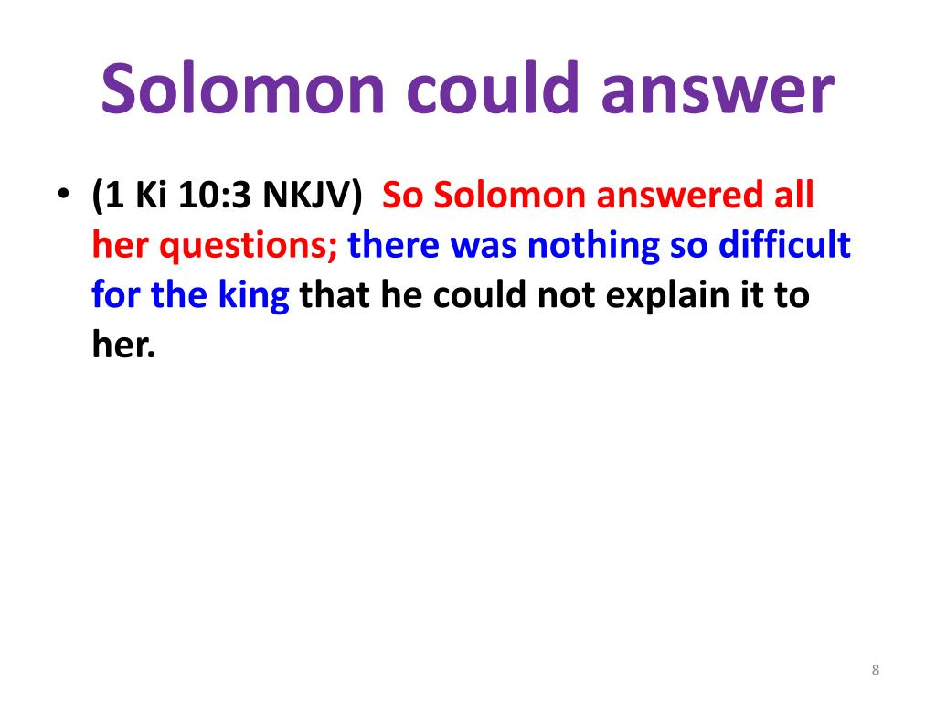 Solomon could answer