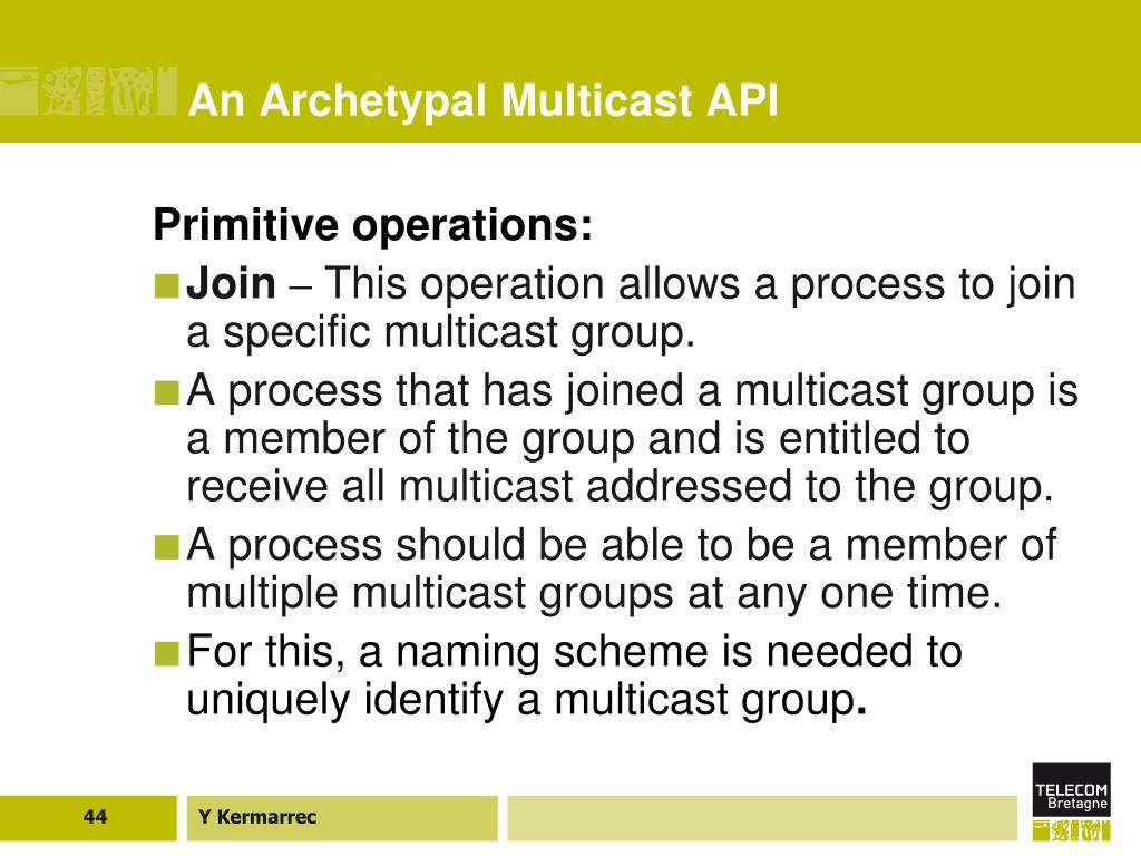 An Archetypal Multicast API