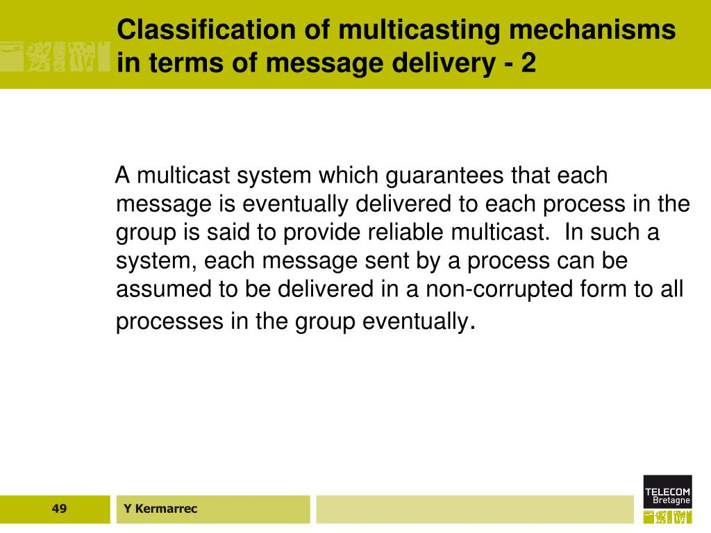Classification of multicasting mechanisms in terms of message delivery - 2