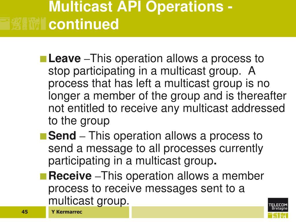 Multicast API Operations - continued