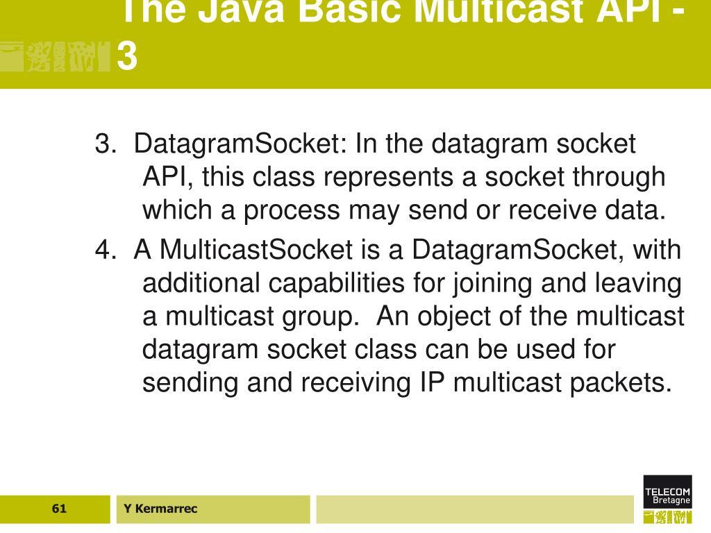 The Java Basic Multicast API - 3