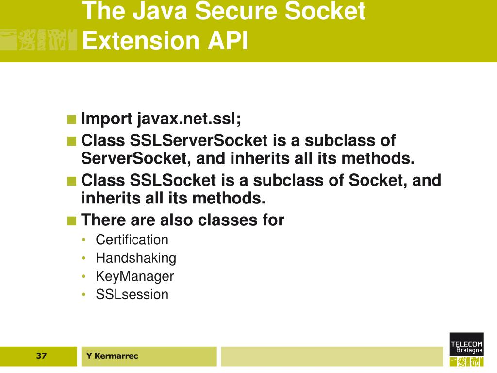 The Java Secure Socket Extension API
