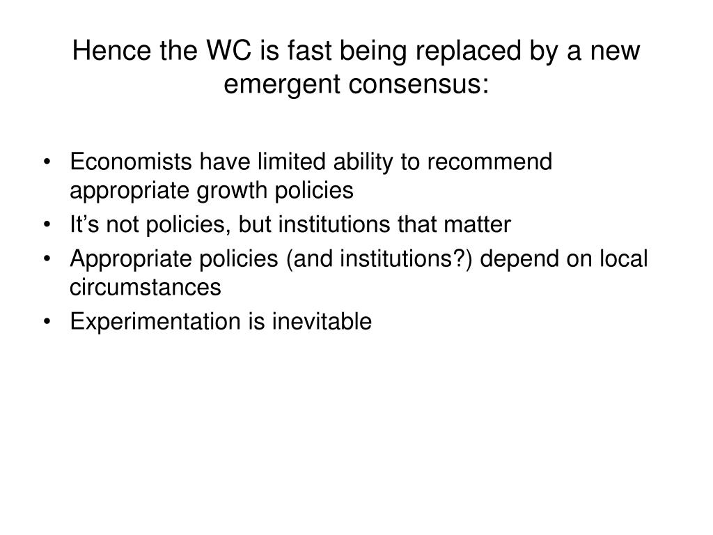 Hence the WC is fast being replaced by a new emergent consensus: