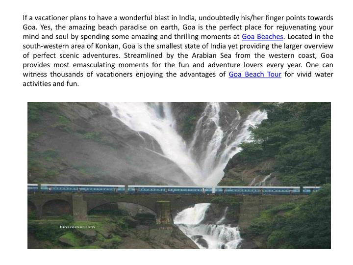If a vacationer plans to have a wonderful blast in India, undoubtedly his/her finger points towards ...