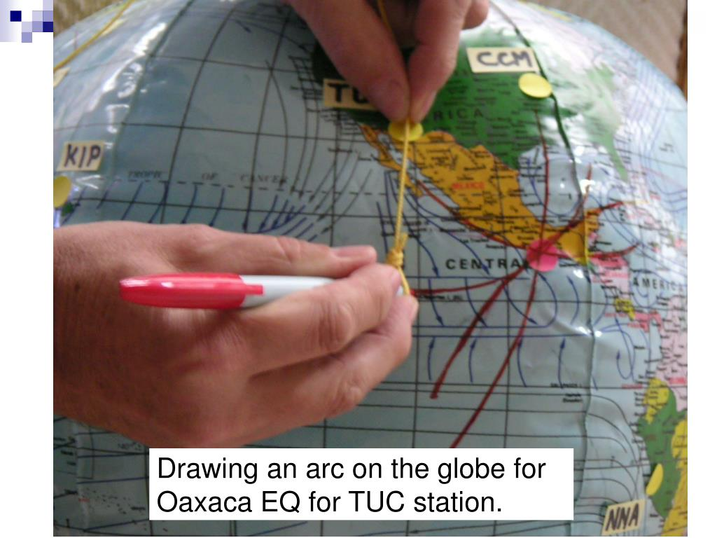 Drawing an arc on the globe for Oaxaca EQ for TUC station.
