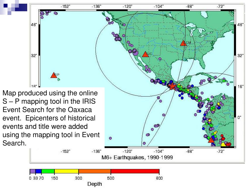 Map produced using the online S – P mapping tool in the IRIS Event Search for the Oaxaca event.  Epicenters of historical events and title were added using the mapping tool in Event Search.