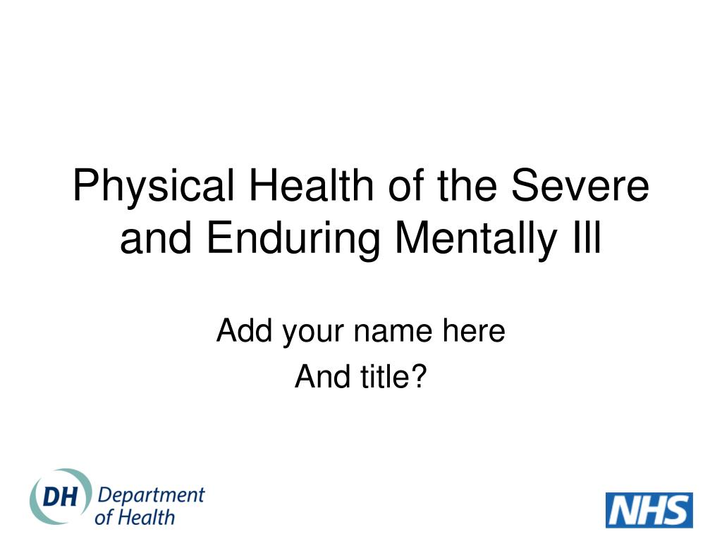Physical Health of the Severe and Enduring Mentally Ill