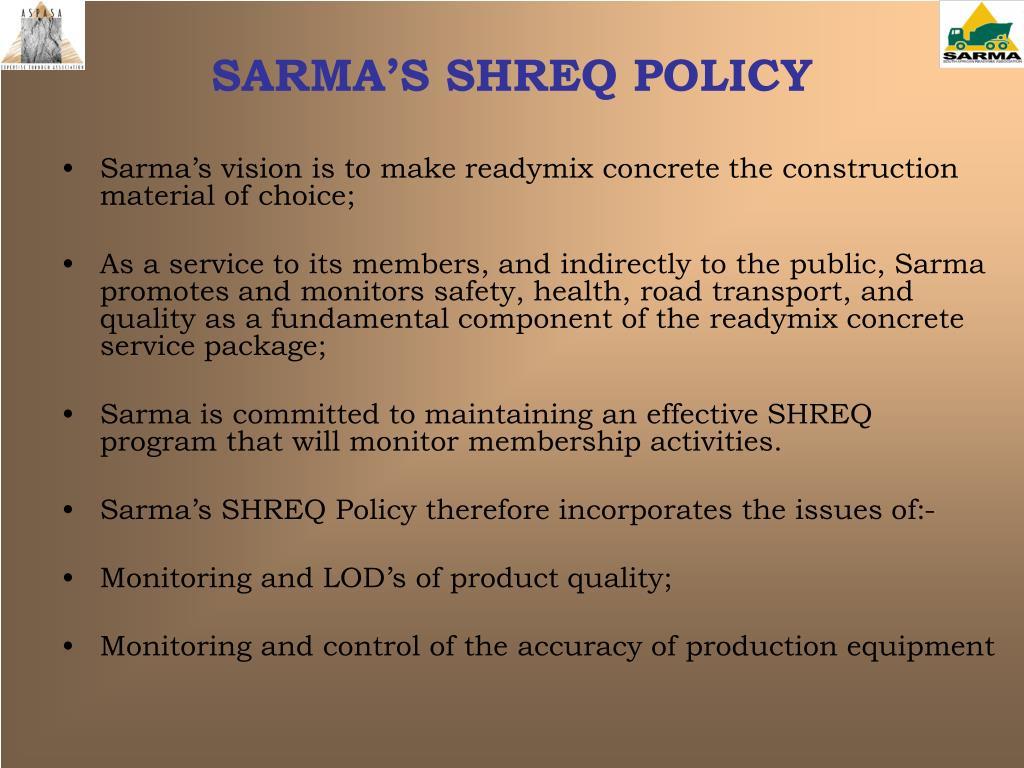 SARMA'S SHREQ POLICY