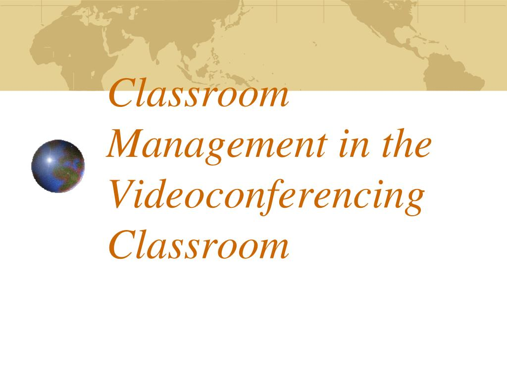 Classroom Management in the Videoconferencing Classroom