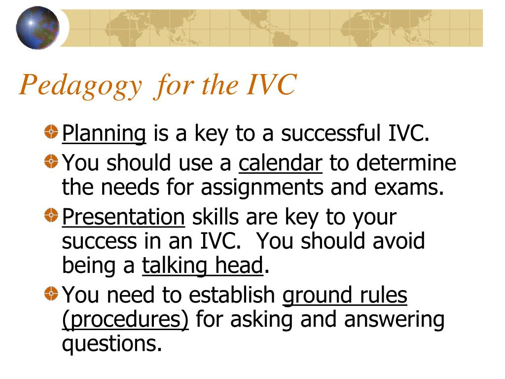 Pedagogy  for the IVC