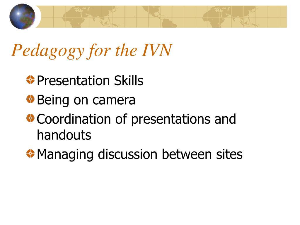 Pedagogy for the IVN