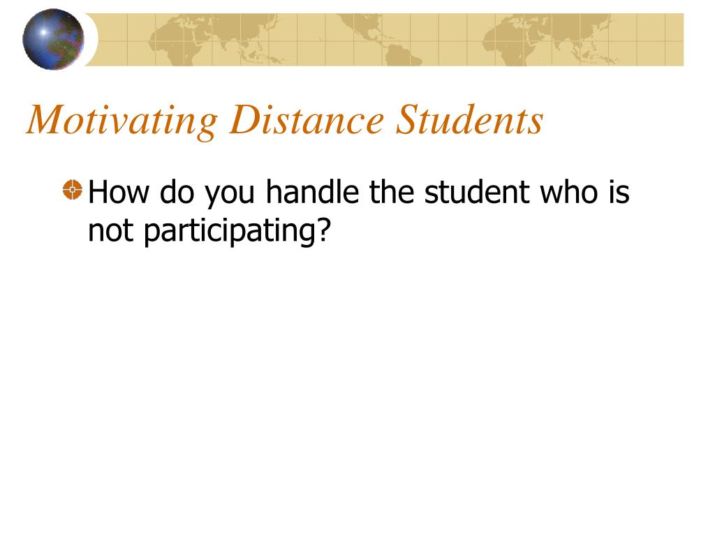 Motivating Distance Students