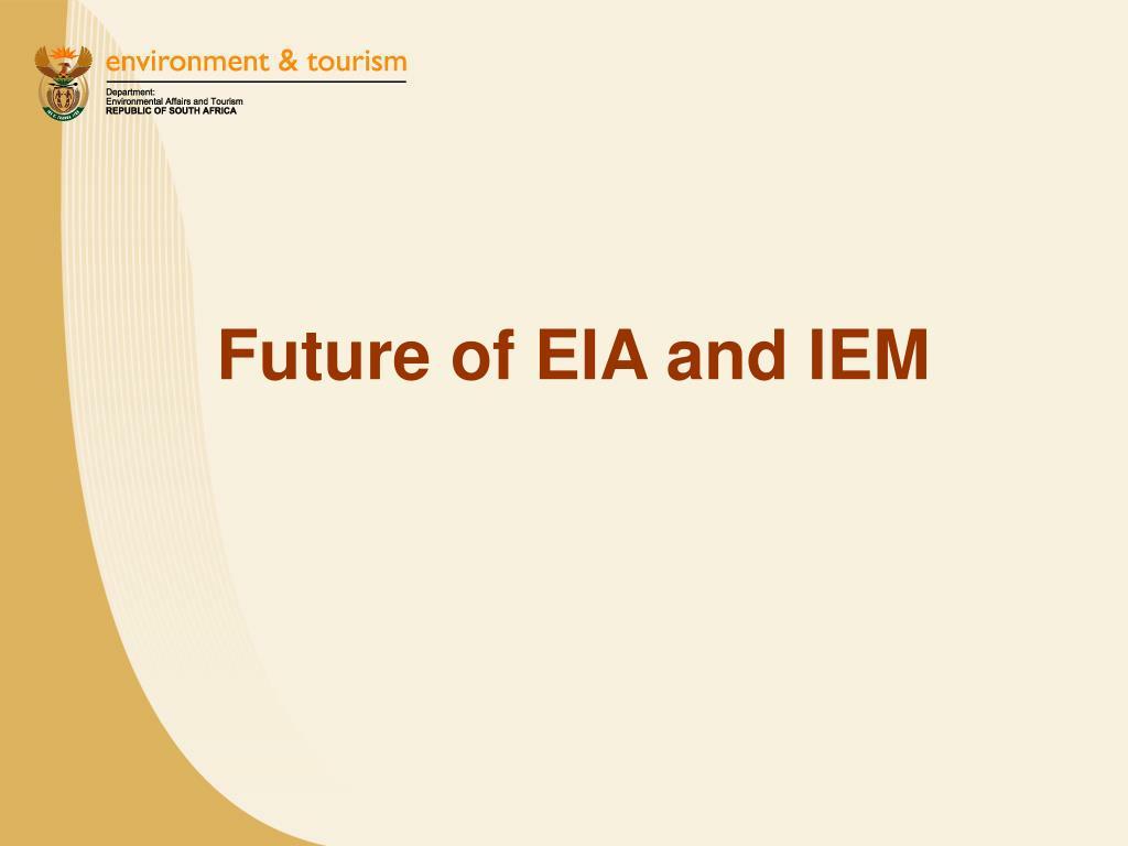 Future of EIA and IEM