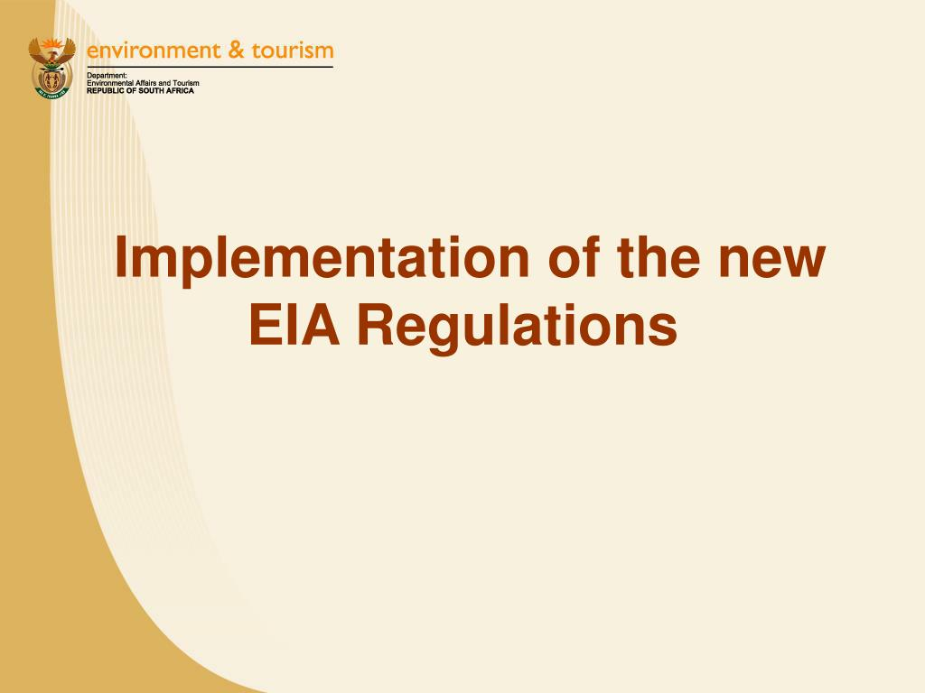 Implementation of the new EIA Regulations