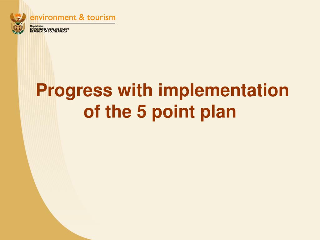 Progress with implementation of the 5 point plan