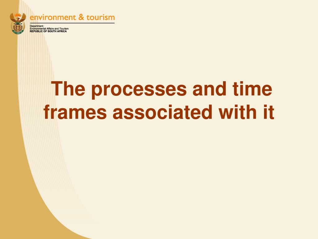 The processes and time frames associated with it