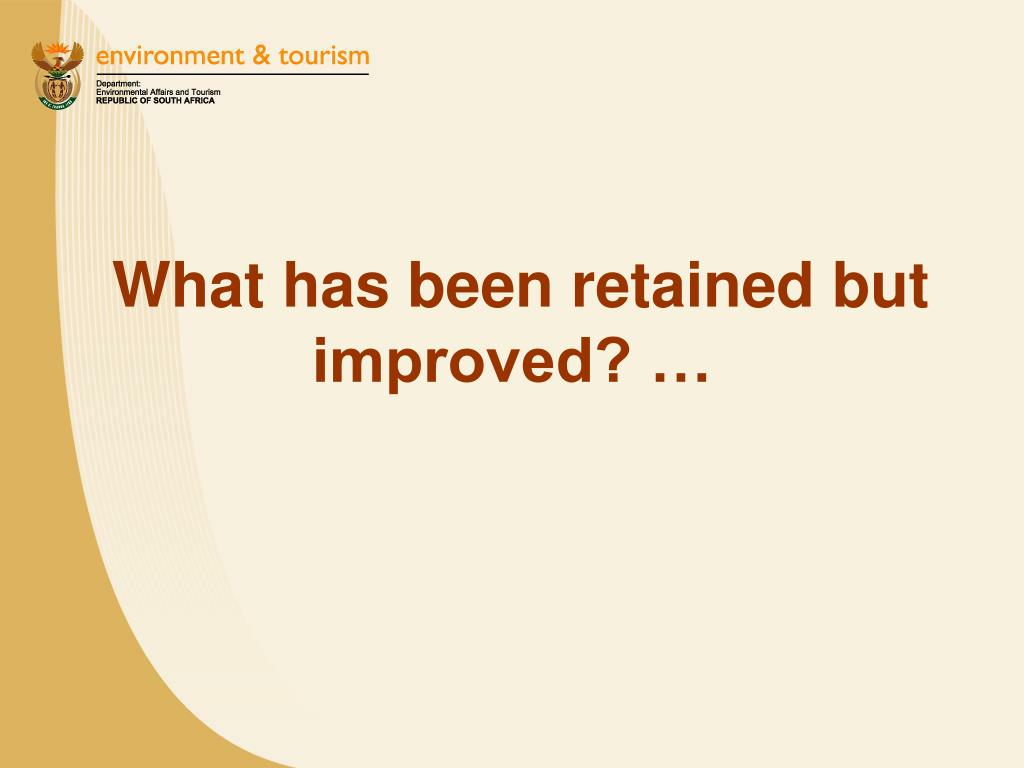 What has been retained but improved? …