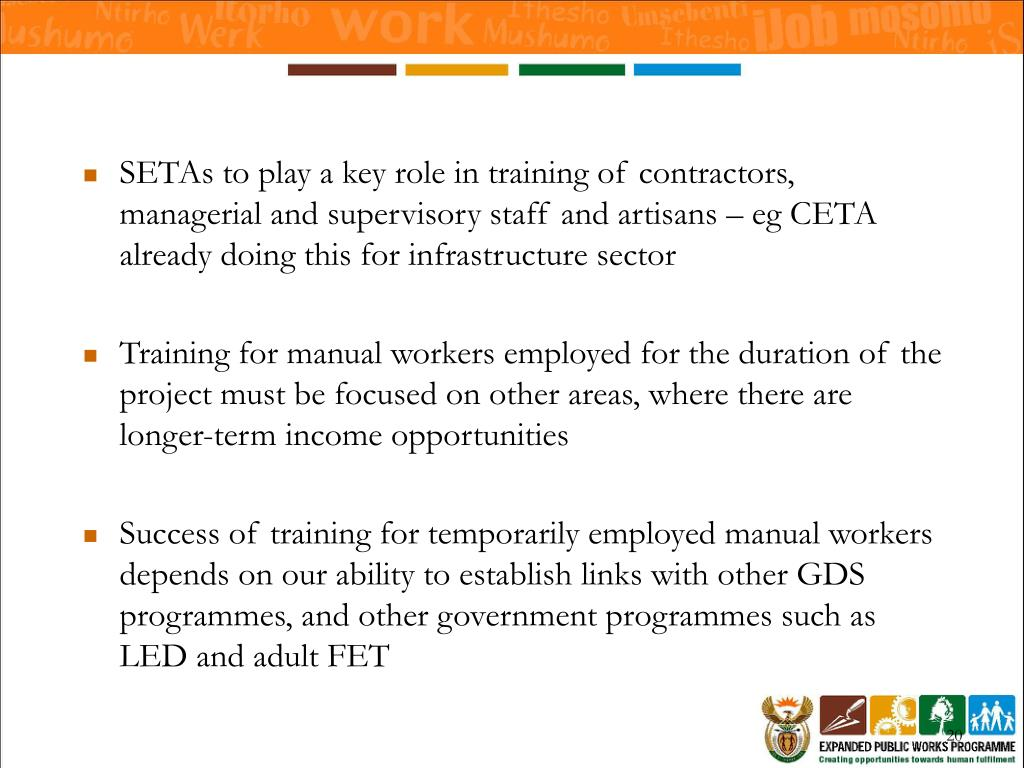 SETAs to play a key role in training of contractors, managerial and supervisory staff and artisans – eg CETA already doing this for infrastructure sector