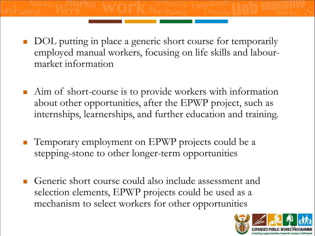 DOL putting in place a generic short course for temporarily employed manual workers, focusing on life skills and labour-market information