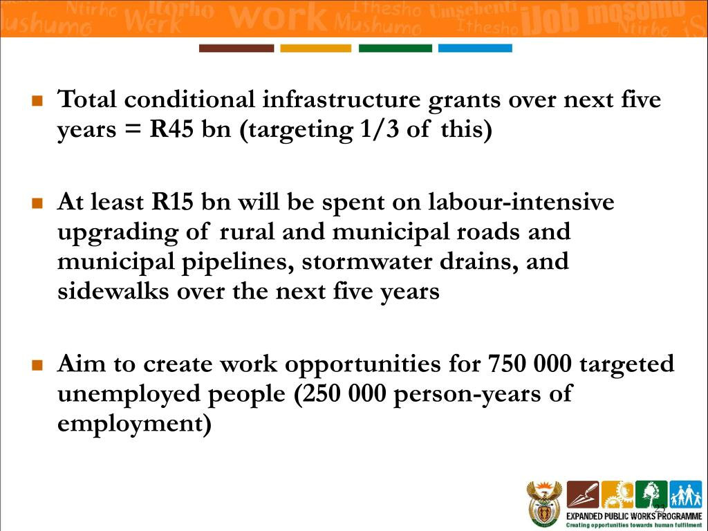 Total conditional infrastructure grants over next five years = R45 bn (targeting 1/3 of this)