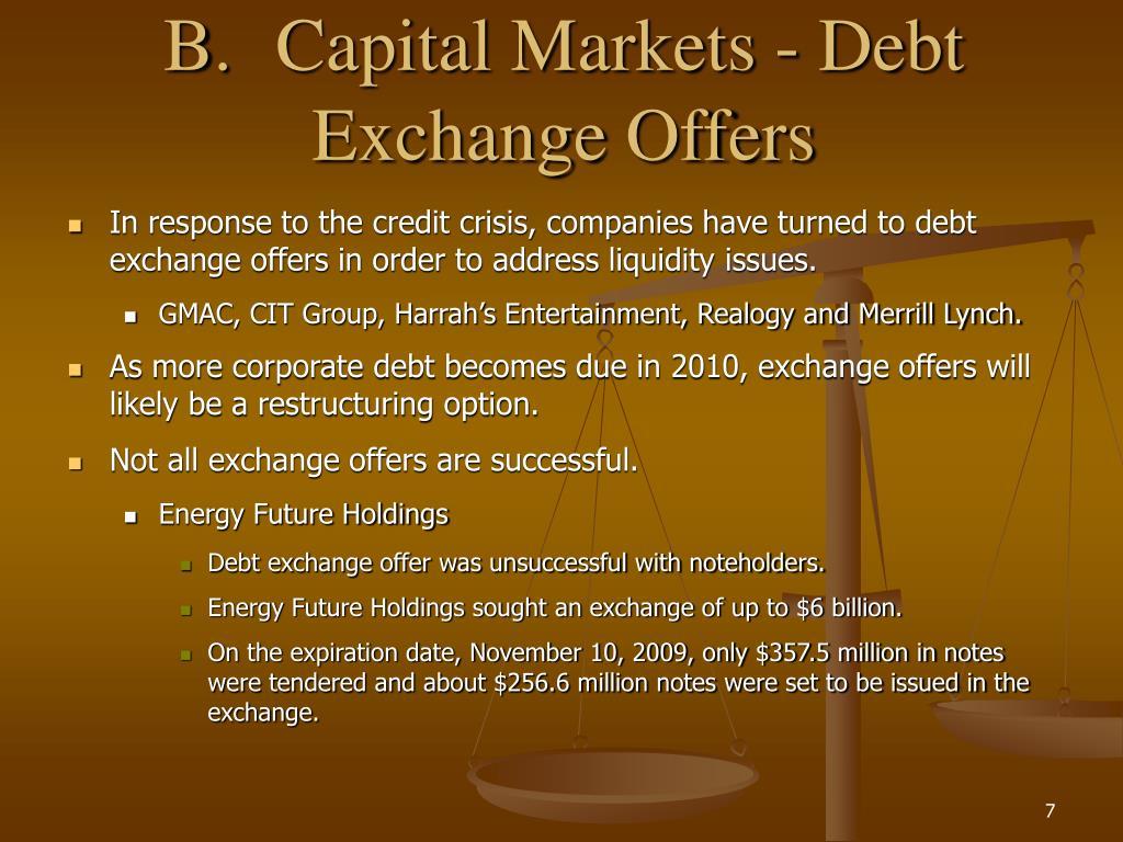 B.Capital Markets - Debt Exchange Offers