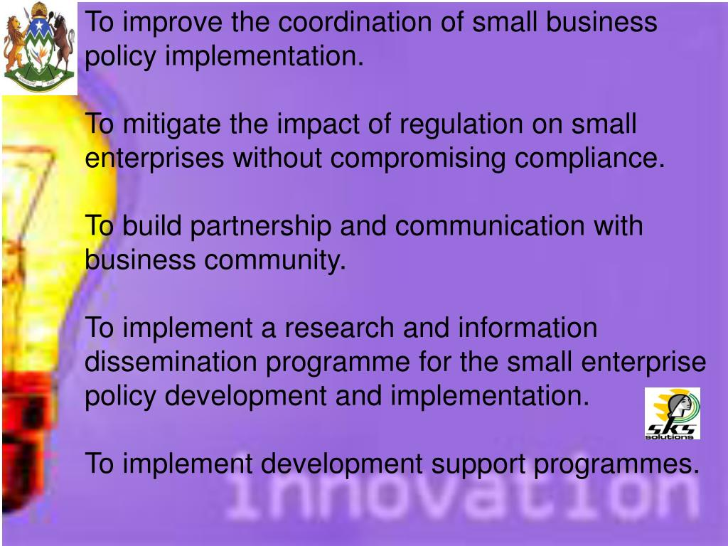 To improve the coordination of small business policy implementation.