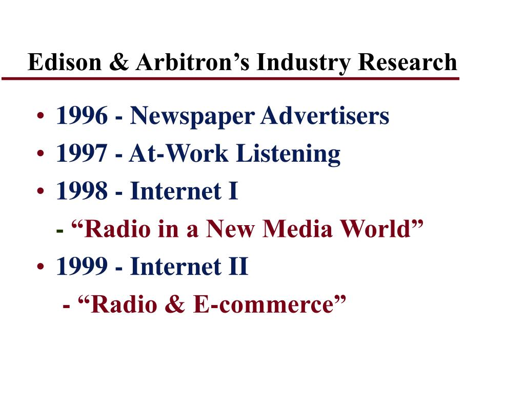 Edison & Arbitron's Industry Research