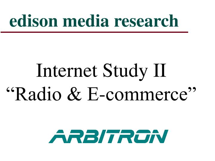 Internet study ii radio e commerce