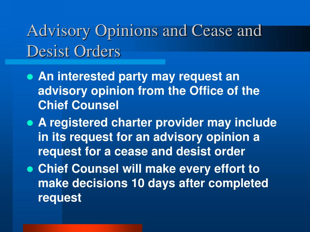 Advisory Opinions and Cease and Desist Orders