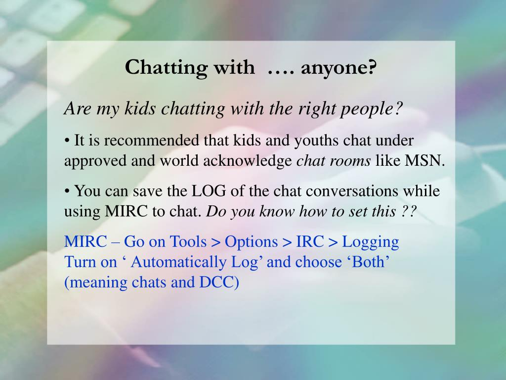 Chatting with  …. anyone?