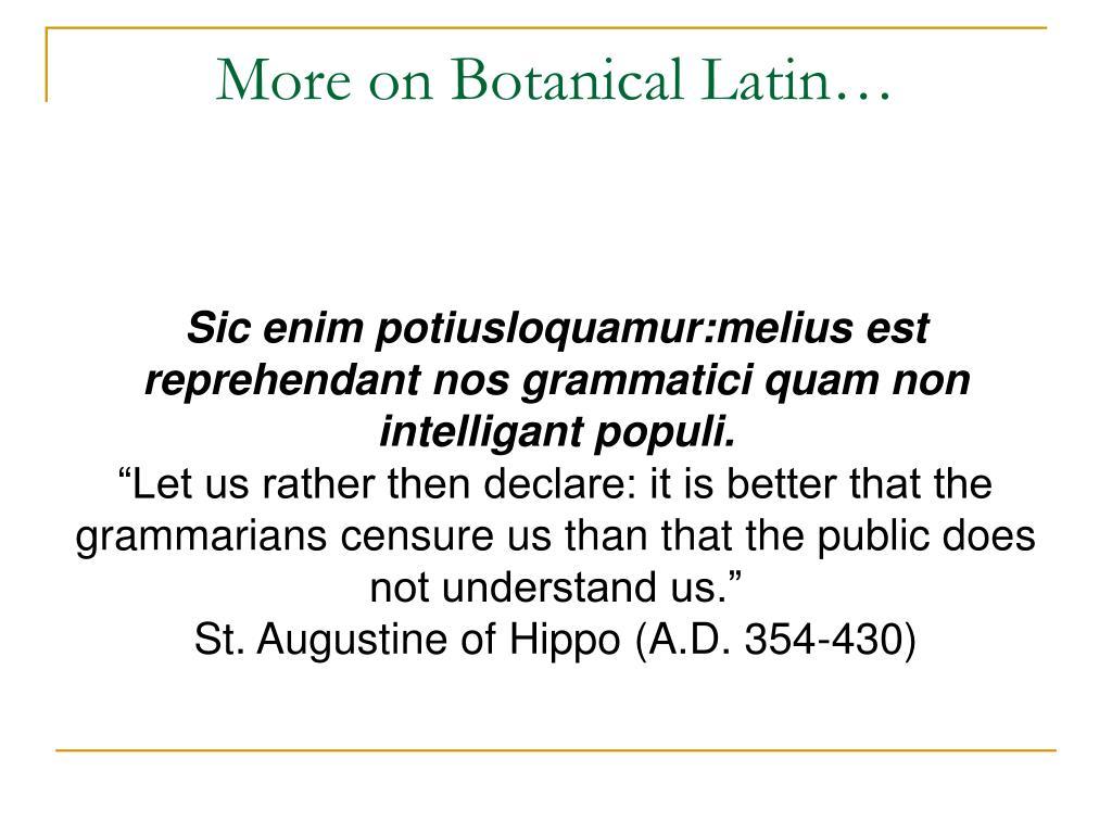 More on Botanical Latin…