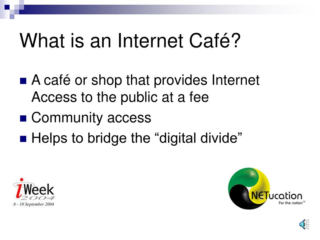 What is an Internet Café?