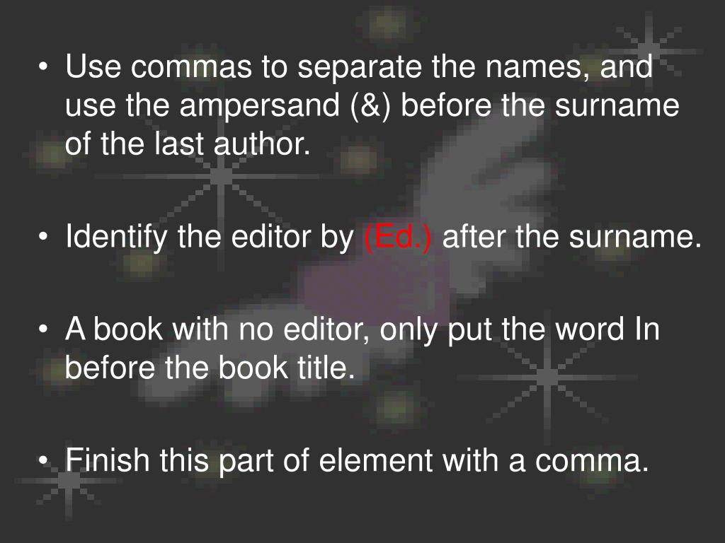 Use commas to separate the names, and use the ampersand (&) before the surname of the last author.