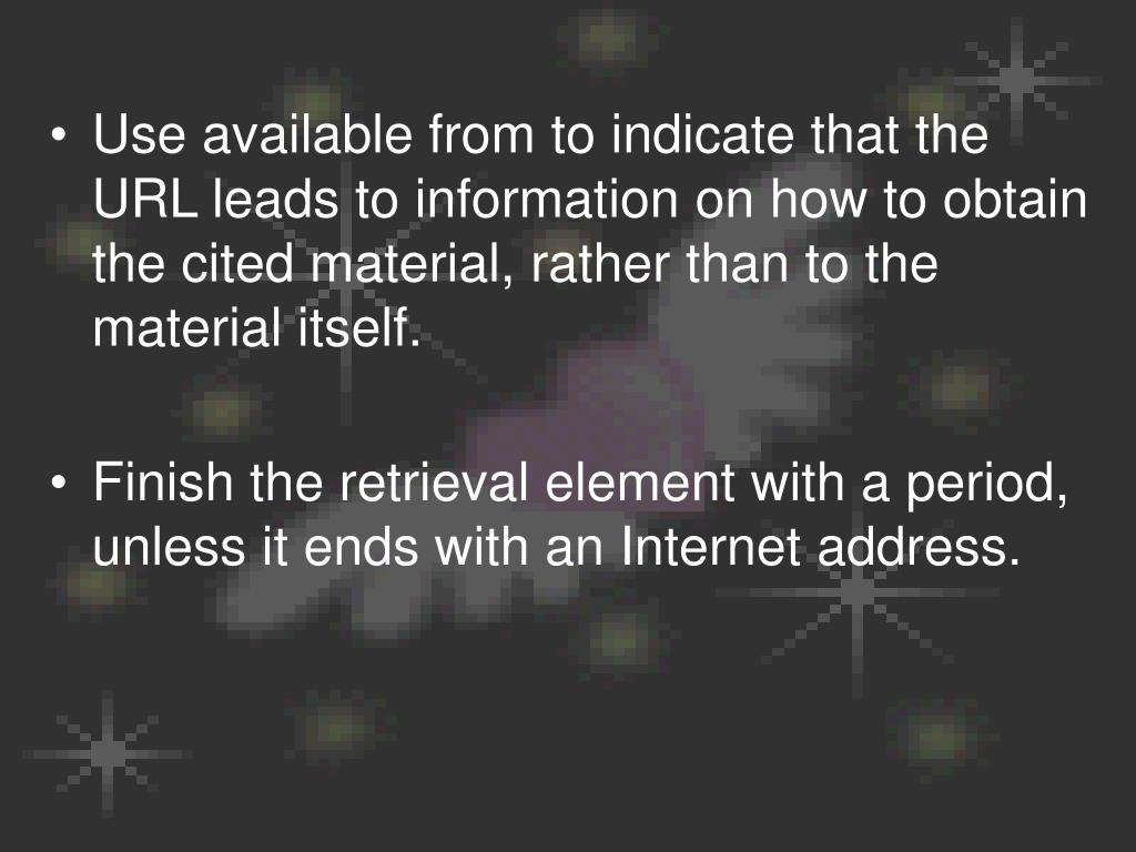 Use available from to indicate that the URL leads to information on how to obtain the cited material, rather than to the material itself.