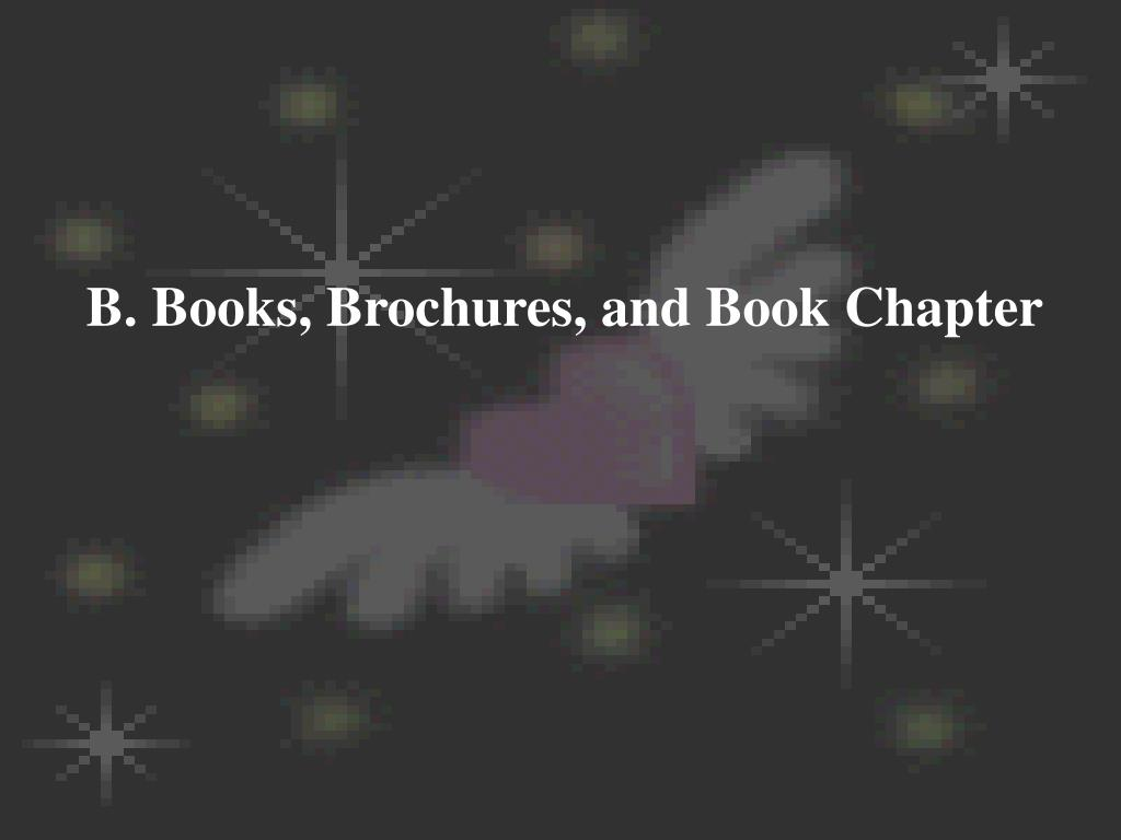 B. Books, Brochures, and Book Chapter