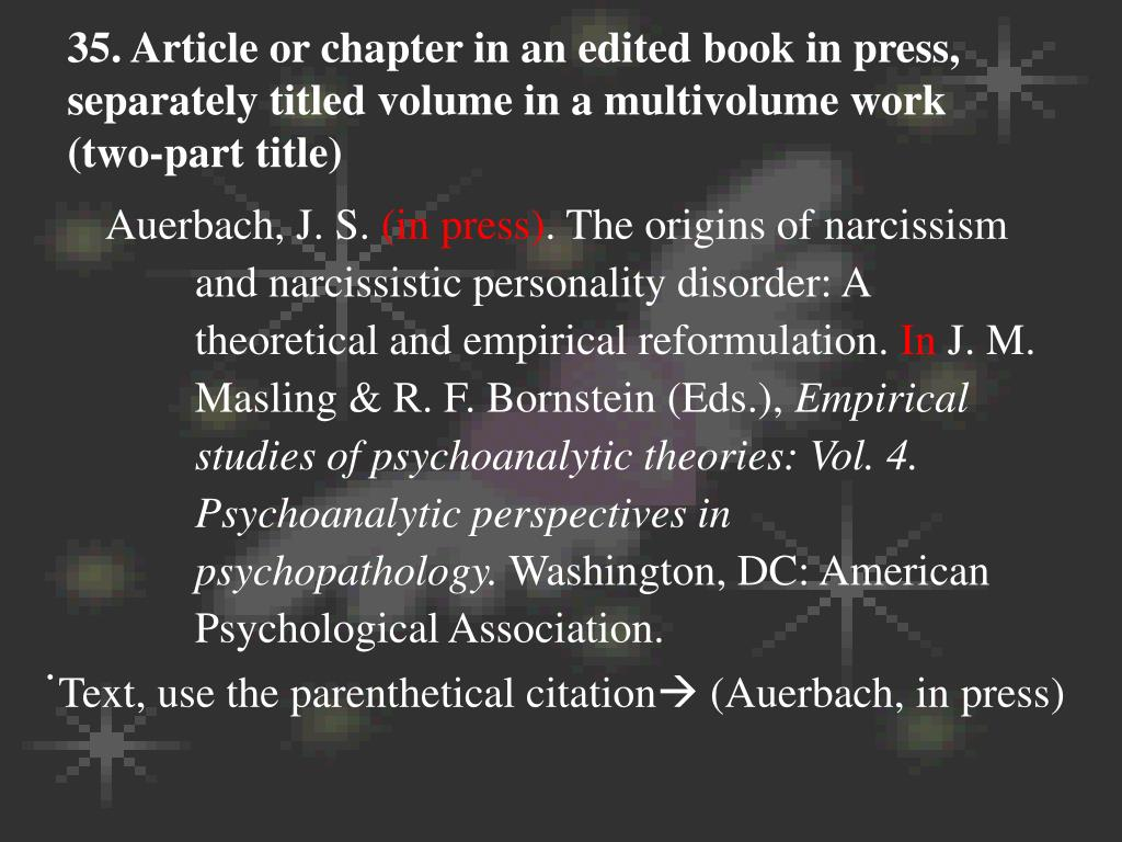 35. Article or chapter in an edited book in press, separately titled volume in a multivolume work (two-part title)