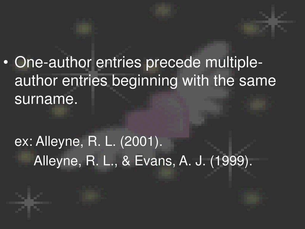 One-author entries precede multiple-author entries beginning with the same surname.