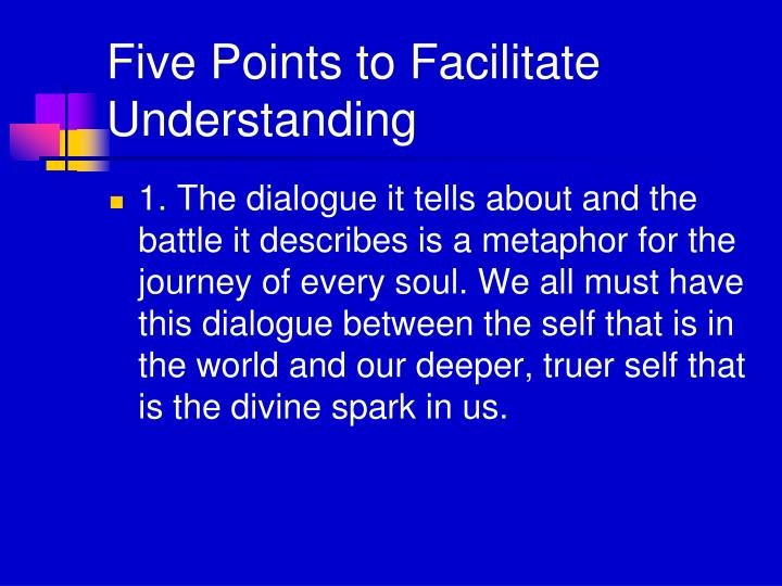 Five Points to Facilitate Understanding
