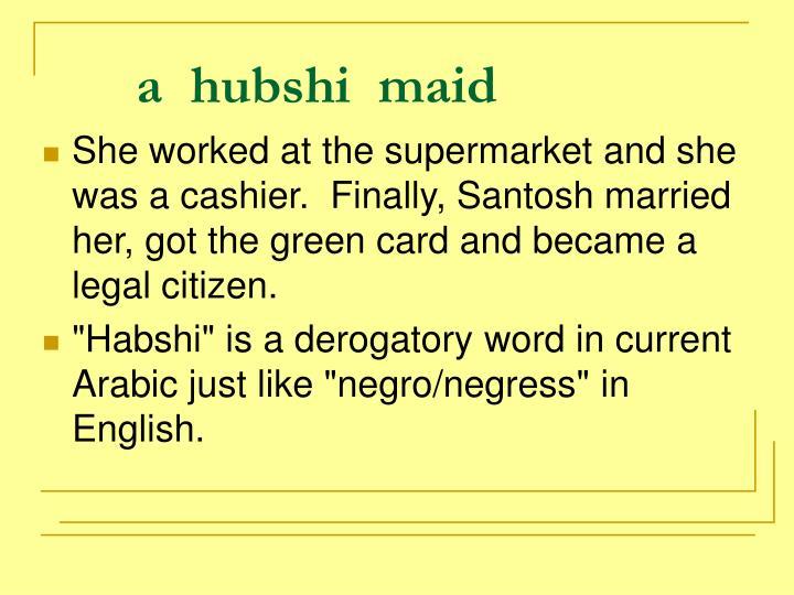 a  hubshi  maid