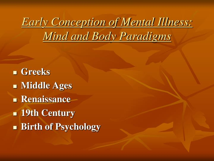 Early Conception of Mental Illness: Mind and Body Paradigms